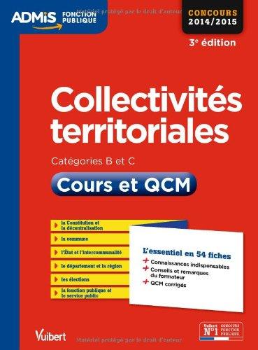 Collectivités territoriales - Catégories B et C - Cours et QCM - L'essentiel en 54 fiches - Concours 2014-2015