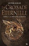 La Croisade éternelle, T2 - La Prêtresse guerrière