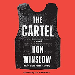 The Cartel                   Written by:                                                                                                                                 Don Winslow                               Narrated by:                                                                                                                                 Ray Porter                      Length: 23 hrs and 24 mins     37 ratings     Overall 4.8