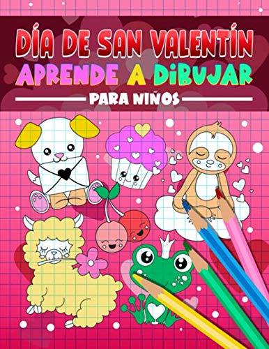 Día de san Valentín: Aprende a dibujar para niños: Un divertido libro de actividades con 35 ilustraciones para principiantes con sencillas guías de dibujo paso a paso