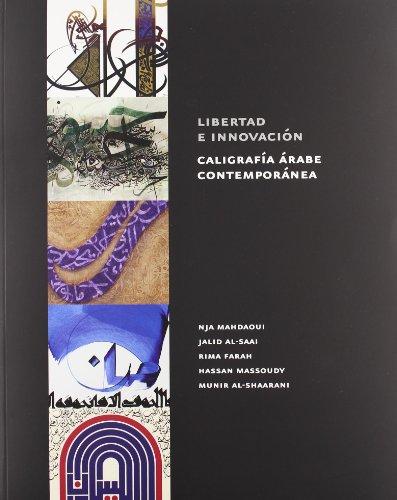 Libertad e innovación: Caligrafía árabe contemporánea (Arte y Fotografía)