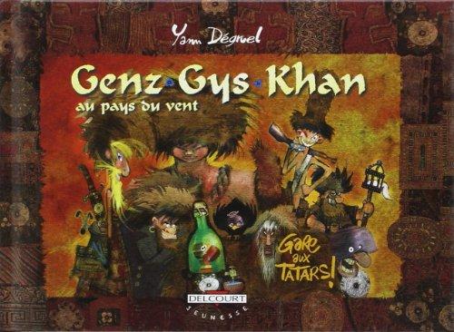 Genz-Gys-Khan au pays du vent, tome 3 : Gare aux tatars !