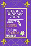 Weekly Planner 2020 Just a Louisiana Girl in a Florida World: Weekly Calendar Diary Journal With Dot Grid for a Transplanted Louisianian