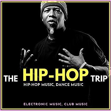 The Hip-Hop Trip (Hip-Hop Music, Dance Music, Electronic Music, Club Music)