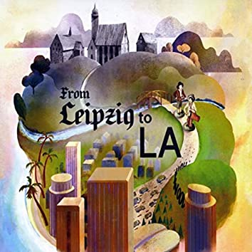 From Leipzig to LA
