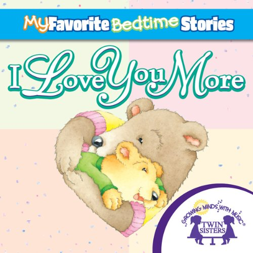 My Favorite Bedtime Stories: I Love You More audiobook cover art