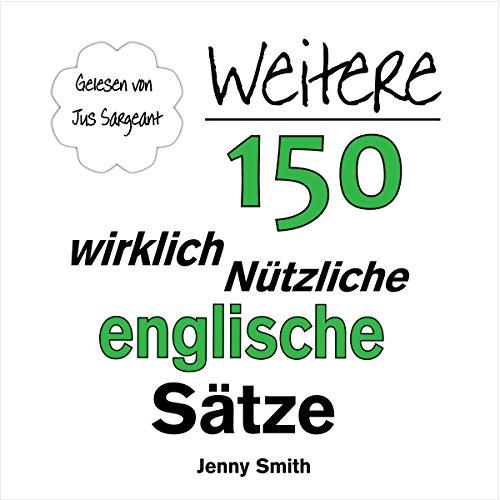 Weitere 150 Wirklich Nützliche Englische Sätze (Other 150 Really Useful English Sentences) audiobook cover art