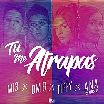Tu me Atrapas (with DM B, Tiffy & Ana Es Music)
