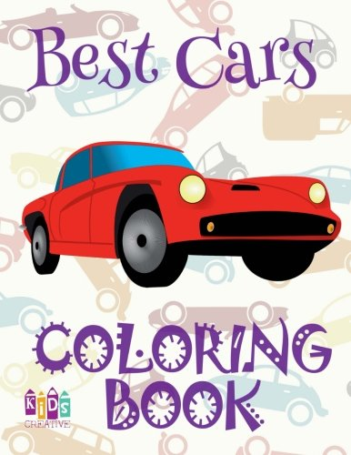 ✌ Best Cars ✎ Cars Coloring Book Young Boy ✎ Coloring Book 7 Year Old ✍ (Colouring Book Kids) Coloring Book Easel: ✌ ... ✎ (Car - Coloring Book) (Volume 2)