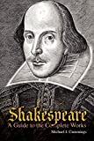 Shakespeare: A Guide to the Complete Works