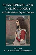 Shakespeare and the Soliloquy in Early Modern English Drama