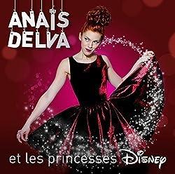 Anais Delva Et Les Princesses Disney by Anais Delva (2015-08-03)