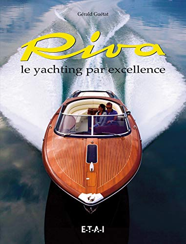 Riva, Le Yachting Par Excellence