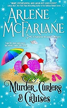 Murder, Curlers, and Cruises: A Valentine Beaumont Mystery (The Murder, Curlers Series Book 3) by [Arlene McFarlane]