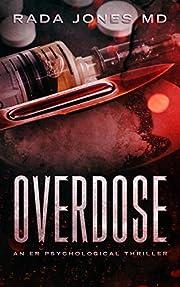 OVERDOSE: An ER Psychological Thriller (ER CRIMES: THE STEELE FILES Book 1)