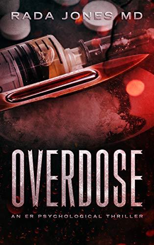 OVERDOSE: An ER Psychological Thriller (ER CRIMES: THE STEELE FILES Book 1) by [RADA JONES MD]