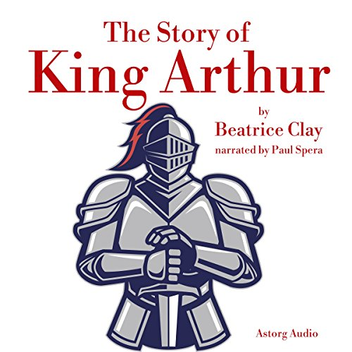 The Story of King Arthur cover art