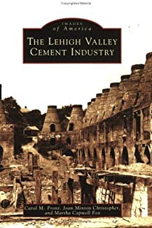 The Lehigh Valley Cement Industry (PA) (Images of America) by Carol M. Front (2006-02-13)