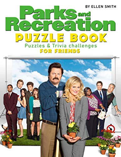 Compare Textbook Prices for Park and Recreation Puzzle Book For Friends: A Puzzle Book With Many Challenging Games For Fans Of Park and Recreation to Relax And Relieve Stress  ISBN 9798587498334 by Smith, Ellen