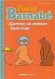 L'Ours Barnabé - Comme un poisson dans l'eau