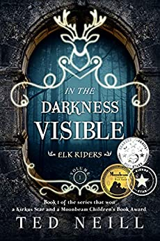In the Darkness Visible: Elk Riders Volume I by [Ted Neill, Agata Broncel, Bethany Gower, Martha Woodham]