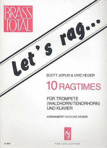 Let's rag: 10 Ragtimes für Trompete (Waldhorn / Tenorhorn) und