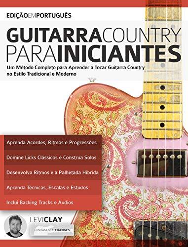 Guitarra Country Para Iniciantes: Um Método Completo para Aprender ...