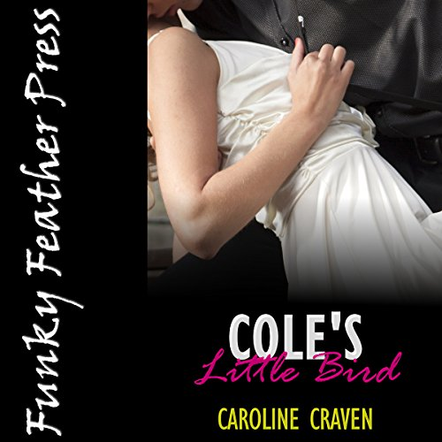 Cole's Little Bird     A BDSM Explicit Erotica Story               By:                                                                                                                                 Caroline Craven                               Narrated by:                                                                                                                                 Tanya Patrick                      Length: 1 hr and 34 mins     1 rating     Overall 1.0