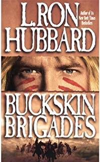 Buckskin Brigades: Murder of a Native American by Lewis and Clark alters Blackfoot History (English Edition)