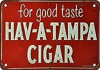 Hav-A-Tampa Cigar 金属板ブリキ看板警告サイン注意サイン表示パネル情報サイン金属安全サイン