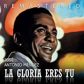 La Gloria Eres Tú (Remastered)