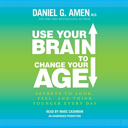 Use Your Brain to Change Your Age audiobook cover art