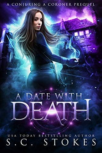 A Date With Death (Conjuring A Coroner Book 0) Kindle Edition by S.C. Stokes  (Author)