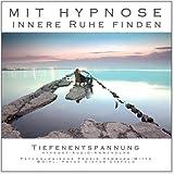 Mit Hypnose innere Ruhe finden (Hypnose-Audio-CD)