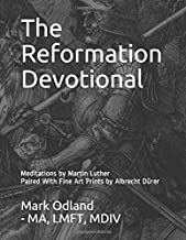 The Reformation Devotional: Meditations by Martin Luther Paired With Fine Art Prints by Albrecht Dürer