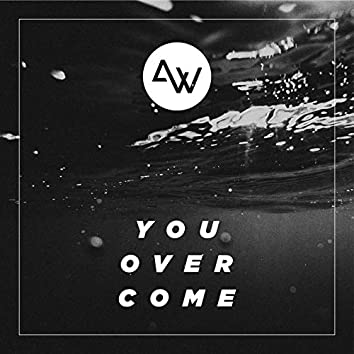 You Overcome