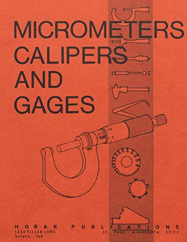 Micrometers, Calipers and Gages