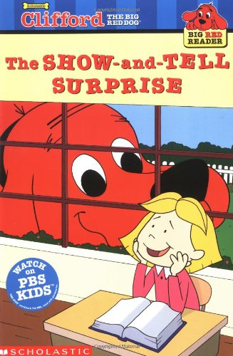 Show-And-Tell Surprise: Clifford the Big Red Dog (Clifford Big Red Reader)の詳細を見る