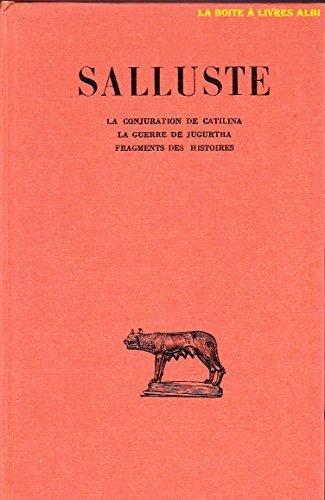 Salluste La Conjuration de Catilina La Guerre de Jugurtha Fragments des Histoires Les Belles Lettres