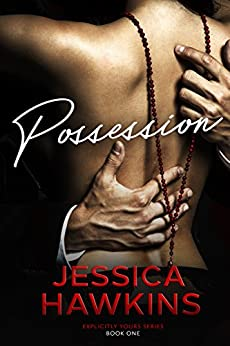 Possession (Explicitly Yours Book 1) by [Jessica Hawkins]