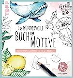 Das wundervolle Buch der Motive: Zeichnen lernen in 7 Schritten