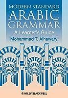 Modern Standard Arabic Grammar: A Learner's Guide (Blackwell Reference Grammars)