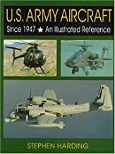 U.S. Army Aircraft Since 1947: An Illustrated History (Schiffer Military History)