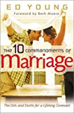 Ten Commandments of Marriage: The Do's and Don'ts for a Lifelong Covenant