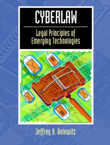 Cyberlaw: Legal Principles of Emerging Technologies