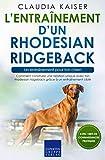 L'entraînement d'un rhodesian ridgeback – un entraînement pour ton chien: Comment construire...