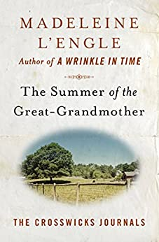 The Summer of the Great-Grandmother (The Crosswicks Journals Book 2) by [Madeleine L'Engle]