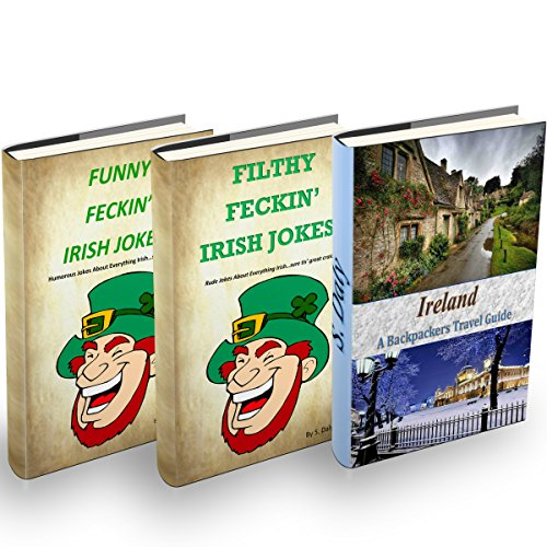 Ireland: A Backpackers Travel Guide + Funny Feckin Irish Jokes + Filthy Feckin Irish Jokes audiobook cover art