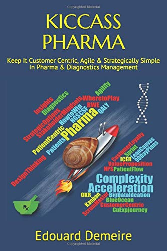KICCASS PHARMA: Keep It Customer Centric, Agile & Strategically Simple In Pharma & Diagnostics Management