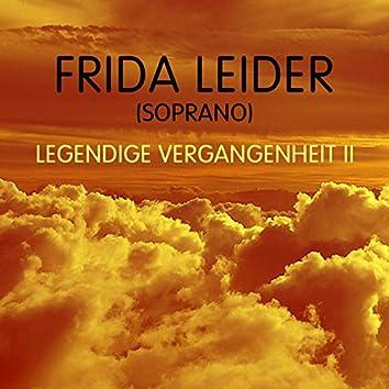 Frida Leider Legendige Vergangenheit II